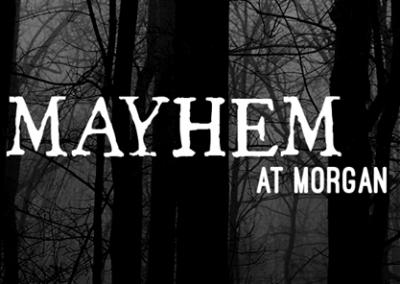 Mayhem at Morgan
