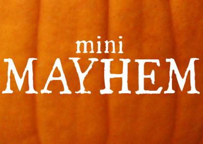 Mini-Mayhem